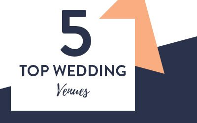 Top 5 Wedding Venues