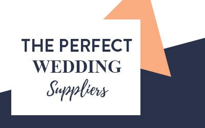 The perfect wedding suppliers